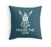 Keep Calm and Praise The Sun Throw Pillow