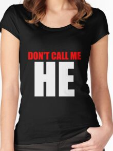 DON'T CALL ME HE Women's Fitted Scoop T-Shirt