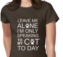 LEAVE MY C-A-T Womens Fitted T-Shirt