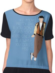 Ferris Bueller Quote Chiffon Top