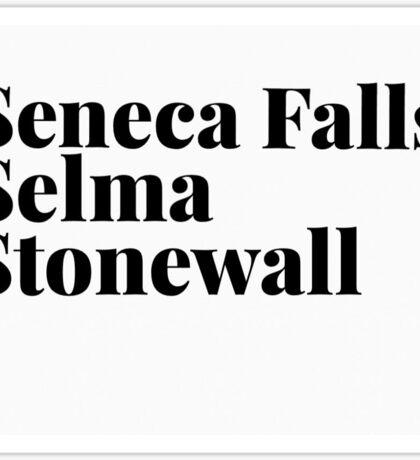 Seneca Falls, Selma, Stonewall Sticker