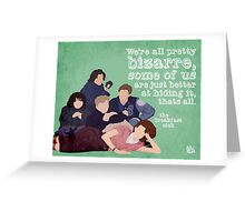 Breakfast Club Quote Greeting Card