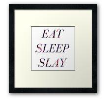 EAT SLEEP SLAY Framed Print