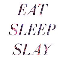 EAT SLEEP SLAY Photographic Print