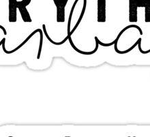 Everything is Garbage (White Writing Version) Sticker