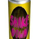 lets open a can of SHAKE DOWN by Vin  Zzep