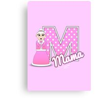 'M' is for Mama! Canvas Print