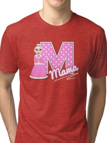 'M' is for Mama! Tri-blend T-Shirt