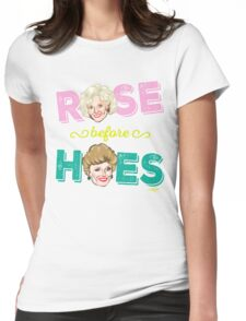 ROSE BEFORE HOES Womens Fitted T-Shirt