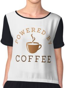 Powered by coffee Chiffon Top