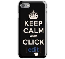Keep calm and click... iPhone Case/Skin