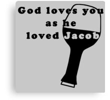 God loves Jacob - LOST series Canvas Print