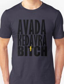 Avada Kedavra Bitch Unisex T-Shirt