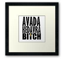 Avada Kedavra Bitch Framed Print