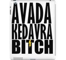 Avada Kedavra Bitch iPad Case/Skin