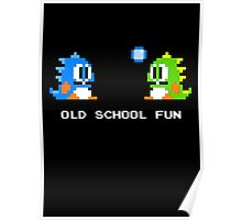 Old School Fun - Bubble Bobble - Bub and Bob - Arcade Fun + Retro Love Poster