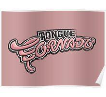 Tongue Tornado Poster