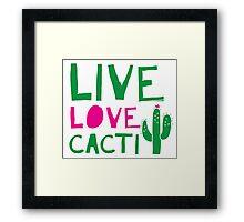 LIVE LOVE CACTI Framed Print
