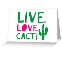 LIVE LOVE CACTI Greeting Card