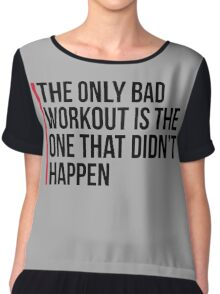 The Only Bad Workout Gym Quote Chiffon Top