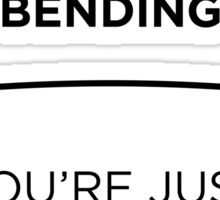 If the bar ain't bending, you're just pretending Sticker