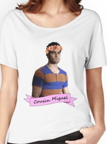 everybody loves Cousin Miguel... Women's Relaxed Fit T-Shirt