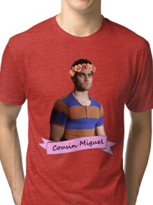 everybody loves Cousin Miguel... Tri-blend T-Shirt