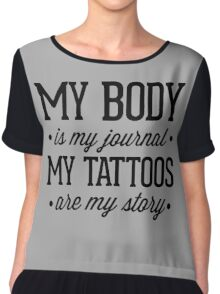 My Tattoos Are My Story Quote Chiffon Top