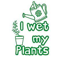 I WET MY PLANTS Photographic Print