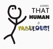 That human is fabulous! Kids Tee