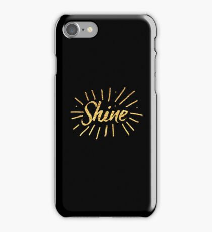 SHINE! with gold foil (image only not real foil) iPhone Case/Skin