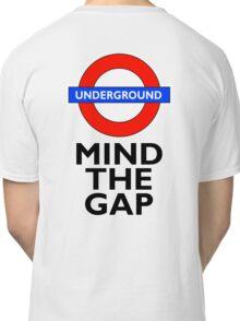 TUBE, London, Underground, Mind the gap, BRITISH, BRITAIN, UK, English,on WHITE Classic T-Shirt