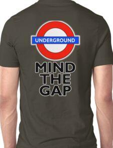 TUBE, London, Underground, Mind the gap, BRITISH, BRITAIN, UK, English, on WHITE Unisex T-Shirt