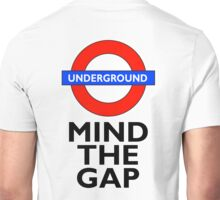 TUBE, London, Underground, Mind the gap, BRITISH, BRITAIN, UK, English, on WHITE Unisex T-Shirt