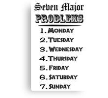 Seven Major Problems Canvas Print