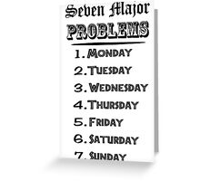 Seven Major Problems Greeting Card