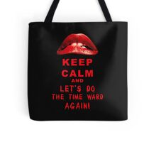 Keep Calm and let's do the time ward again! Tote Bag