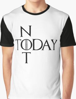 Not today Graphic T-Shirt