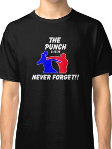 the punch - never forget Classic T-Shirt