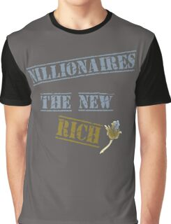 Nillionaires Are The New Rich Graphic T-Shirt