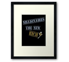 Nillionaires Are The New Rich Framed Print