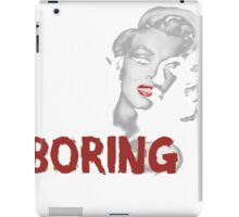 Being Normal Is Boring  iPad Case/Skin