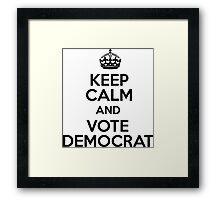 Keep Calm And Vote Democrat Framed Print