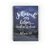 Jehovah is my helper, I will not be afraid. Hebrews 13:6 Spiral Notebook