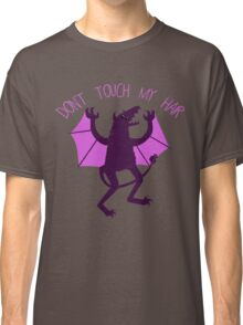 -: DON'T TOUCH MY HAIR :- Classic T-Shirt