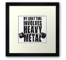 My Quiet Time Involves Heavy Metal Framed Print
