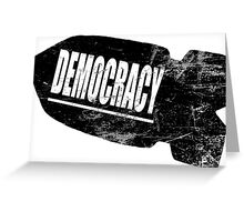 Democracy Bomb Greeting Card