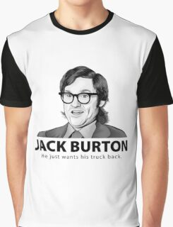 Jack Burton wants his truck back! Graphic T-Shirt