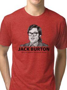 Jack Burton wants his truck back! Tri-blend T-Shirt