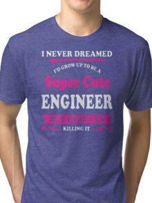 Super cute Engineer Tri-blend T-Shirt